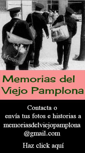 Contacta o envía tus fotos e historias a memoriasdelviejopamplona@gmail.com